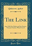 The Link: June 1969; Sex Myths and Sex Choices, Vietnam Venture, What Is Love? (Classic Reprint)