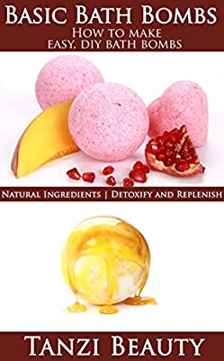 Bath Bombs Mini-Book: Just What You Need to Know to Make Simple Bath Bombs: How to Make Easy, DIY Bath Bombs