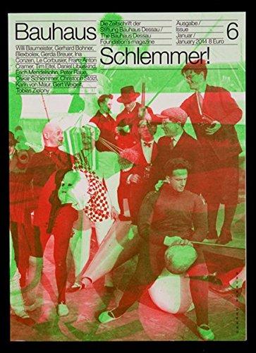 bauhaus: Die Zeitschrift der Stiftung Bauhaus Dessau: N° 6 Oskar Schlemmer (bauhaus. Die Zeitschrift der Stiftung Dessau, Band 6)