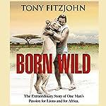 Born Wild | Tony Fitzjohn