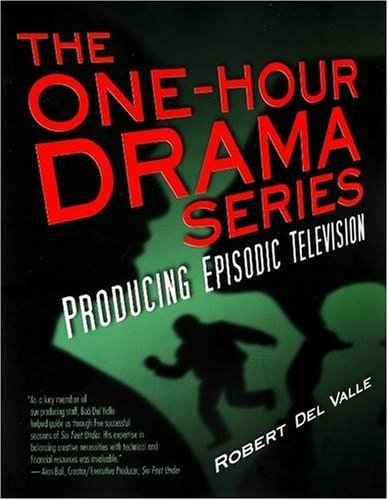The One-Hour Drama: Producing Episodic Television