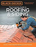 Black & Decker The Complete Guide to Roofing & Siding: Updated 3rd Edition - Choose, Install & Maintain Roofing & Siding Materials (Black & Decker Complete Guide) by Editors of Creative Publishing (2013) Paperback