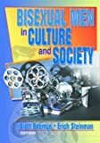 Bisexual Men in Culture and Society, Erich W Steinman, Brett Genny Beemyn, 1560232501