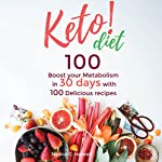 Keto Diet: Boost Your Metabolism in 30 Days with 100 Delicious Recipes | Jessica C. Harwell