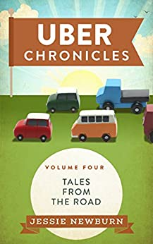 Uber Chronicles: Tales from the Road by [Newburn, Jessie]
