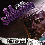 Rise of the King: Legend of Drizzt: Companions Codex, Book 2 | R. A. Salvatore