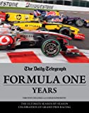 The Daily Telegraph Formula One Years, Sarah Edworthy and Timothy Collings, 1847328695