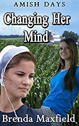 Amish Days: Changing Her Mind: A Hollybrook Amish Romance (Faith's Story Book 2)