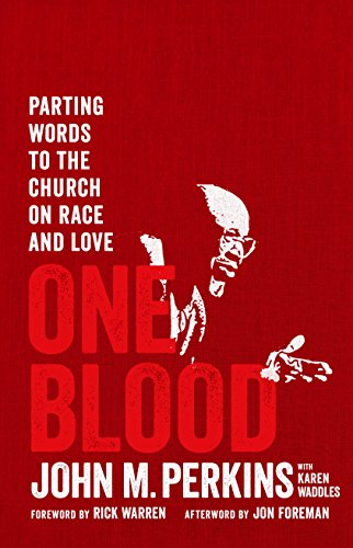 One Blood: Parting Words to the Church on Race and Love by [Perkins, John]