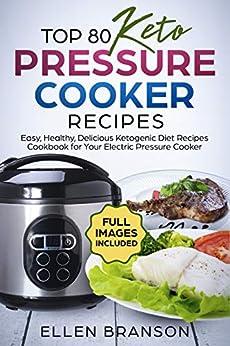 Top 80 Keto Pressure Cooker Recipes by Ellen Branson ebook deal