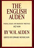 The English Auden: Poems, Essays, and Dramatic Writings, 1927-1939