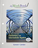 MyWorkBook for Elementary and Intermediate Algebra, Plus MyMathLab -- Access Card Package, Carson, Tom and Jordan, Bill E., 0321951948