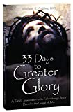 33 Days to Greater Glory: A Total Consecration to