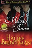 A Melody for James: Part 1 of the Song of Suspense Series (Volume 1) by  Hallee Bridgeman in stock, buy online here