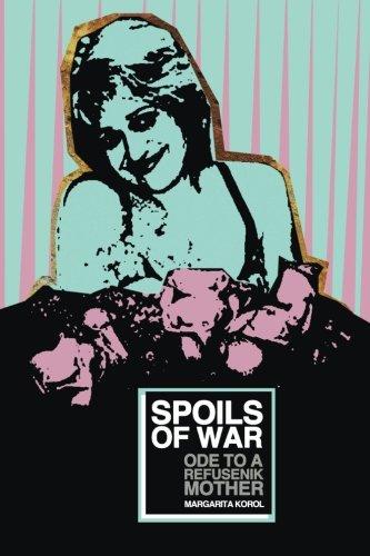 Download Spoils of War: Ode to a Refusenik Mother PDF