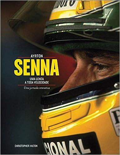 b10995563c Ayrton Senna. Uma Lenda a Toda Velocidade - Livros na Amazon Brasil ...