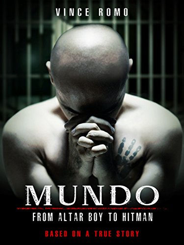 Mundo: From Altar Boy To Hitman by