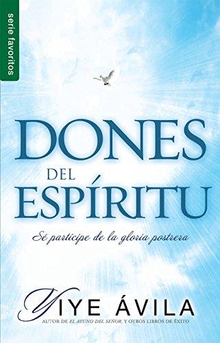 Dones del Espiritu (Favoritos) (Spanish Edition) [Yiye Avila] (De Bolsillo)