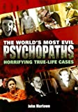The World's Most Evil Psychopaths, John Marlowe, 0785823875