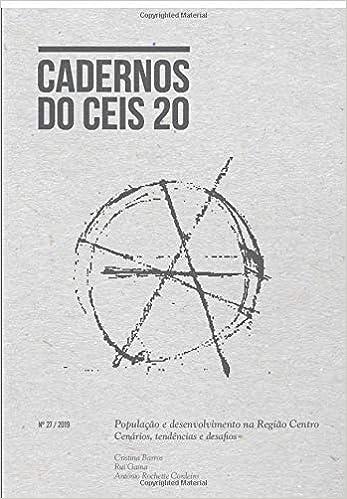 Cadernos do Ceis 20 Nº27: População e desenvolvimento na região centro: cenários, tendências e desafios
