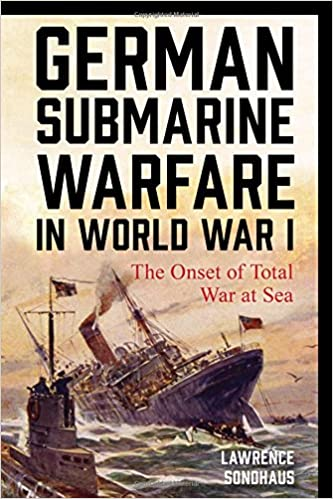 Amazon com: German Submarine Warfare in World War I: The