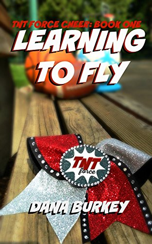Amazon learning to fly tnt force cheer book 1 ebook dana learning to fly tnt force cheer book 1 by burkey dana fandeluxe PDF