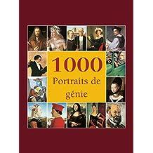 1000 Portraits de génie (French Edition)