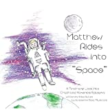 """Matthew Rides Into """"space"""": A Firsthand Look Into"""