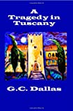 A Tragedy in Tuscany, G. C. Dallas, 1419654829