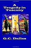 A Tragedy in Tuscany, G. C. Dallas, 1419654829