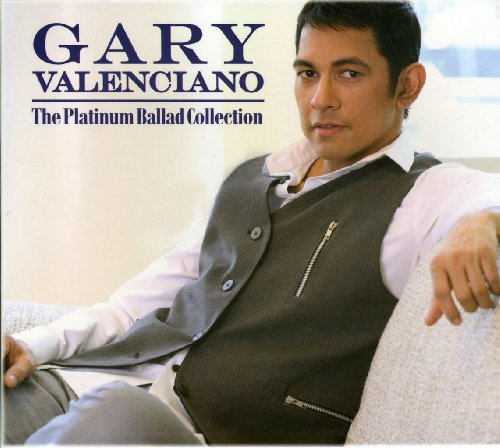 Gary Valenciano - Gary Valenciano : The Platinum Ballad Collection - Zortam Music