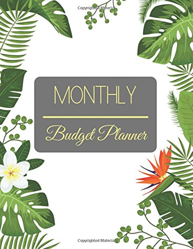 Monthly Budget Planner: Green Leaves Forest Design Budget Planner Book With Calendar 2018-2019 Income List, Monthly Expense Categories and Weekly ... Budget Planner and Bill Tracker (Volume 15)
