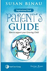 The Parent's Guide: How to Support Your Grieving Child (The Soul Care Series) (Volume 3) Paperback