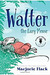Walter the Lazy Mouse (Nancy Pearl's Book Crush Rediscoveries) by Marjorie Flack (2015-06-23) Hardcover
