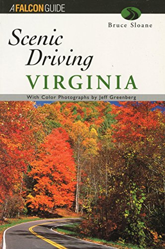 Scenic Driving Virginia (Scenic Routes & Byways) Bruce Sloane