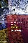 Media vida par V.S. Naipaul