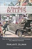 A Handful of Bullets, Harlan K. Ullman, 1612517994