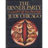 The Dinner Party:  A Symbol of Our Heritage.
