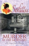 Murder at the Mortuary: A Ginger Gold Mystery (Ginger Gold Mysteries) by  Lee Strauss in stock, buy online here