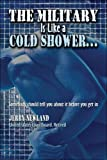 The Military Is Like a Cold Showerhellip;, Jerry Newland, 1424173795