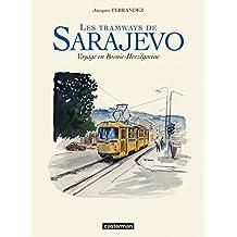 Les tramways de Sarajevo - Voyage en Bosnie-Herzegovine (CASTERMAN : Univers d'auteurs) (French Edition)