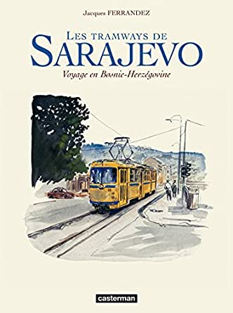 Les tramways de Sarajevo - Voyage en Bosnie-Herzegovine (Carnets ...