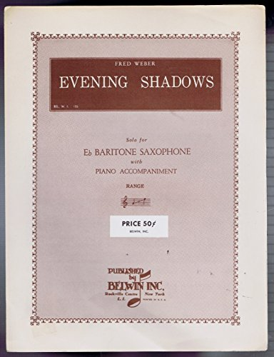 (Evening Shadows - Solo Eb Baritone Saxophone with Piano Accompaniment)
