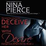Deceive Her with Desire | Nina Pierce
