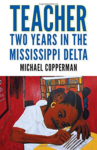 Teacher: Two Years in the Mississippi Delta