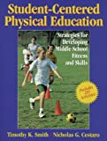 img - for Student-Centered PE: Strategies for Dvlpng Mdle Schl Ftnss & Skls book / textbook / text book