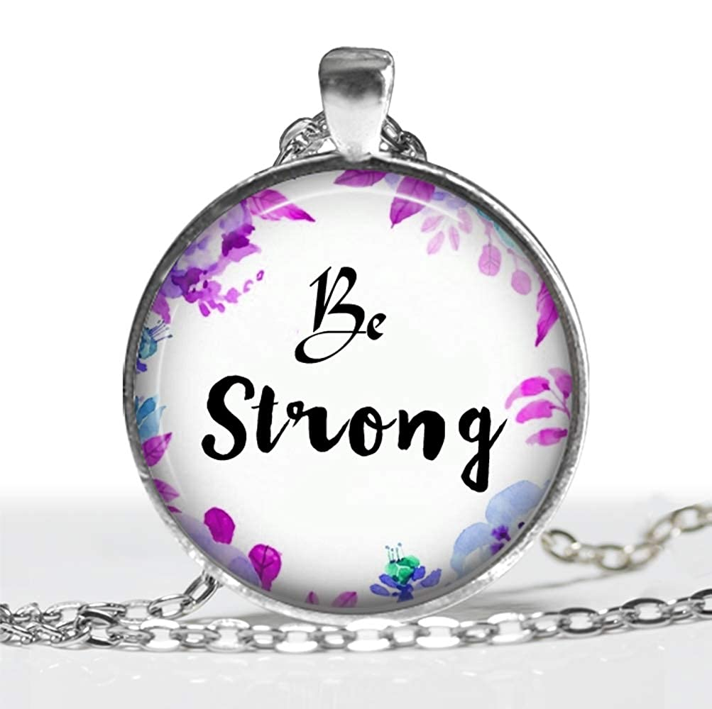 Be Strong Motivational Glass Pendant Handmade Art Necklace Silver Gift Present