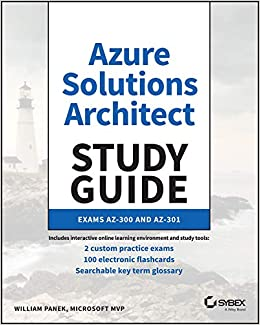 Azure Solutions Architect Study Guide: Exams AZ-300 and AZ