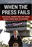 When the Press Fails, Regina G. Lawrence and Steven Livingston, 0226042855