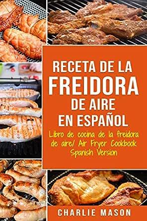 Receta De La Freidora De Aire Libro De Cocina De La Freidora De ...